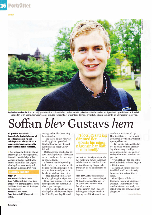 Frilansjournalist Anna Hultberg Gustav Fridolin för Hem och hyra
